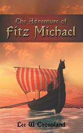 The Adventure of Fitz Michael by Lee W Crossland image