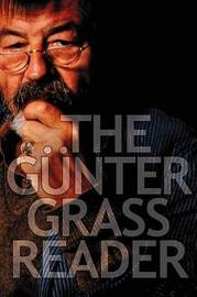 The Gunter Grass Reader by Gunter Grass