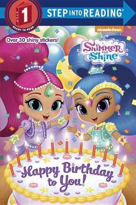 Happy Birthday to You! (Shimmer and Shine) by Kristen L Depken