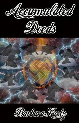 Accumulated Deeds by Barbara Kurtz