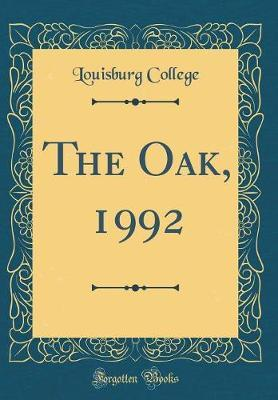 The Oak, 1992 (Classic Reprint) by Louisburg College image