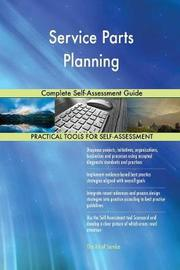 Service Parts Planning Complete Self-Assessment Guide by Gerardus Blokdyk