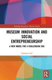 Museum Innovation and Social Entrepreneurship by Haitham Eid