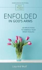 Enfolded in God's Arms by Lisa Are Wulf
