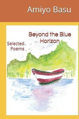 Beyond the Blue Horizon by Amiyo Basu