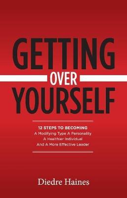 Getting Over Yourself by Diedre Haines