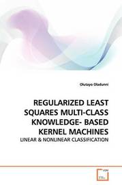 Regularized Least Squares Multi-Class Knowledge- Based Kernel Machines by Olutayo Oladunni image
