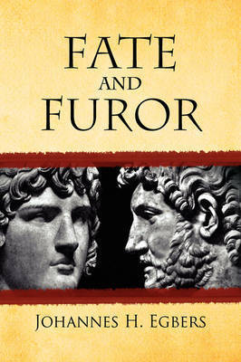 Fate and Furor by Johannes H. Egbers
