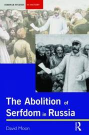 Abolition of Serfdom in Russia by David Moon