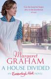 A House Divided: An Easterleigh Hall Novel: Novel 3: An Easterleigh Hall Novel by Margaret Graham