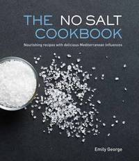 The No Salt Cookbook by Emily George
