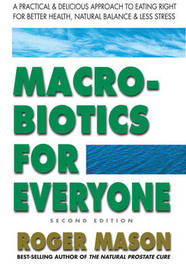 Macrobiotics for Everyone by Roger Mason