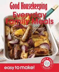 Good Housekeeping Easy to Make! Everyday Family Meals by Good Housekeeping Institute