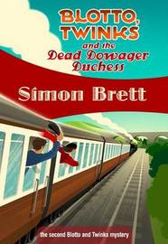 Blotto, Twinks and the Dead Dowager Duchess by Simon Brett