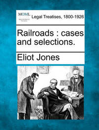 Railroads by Eliot Jones