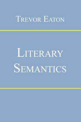 Literary Semantics by Trevor Eaton image