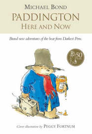 Paddington Here and Now by Michael Bond image