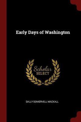 Early Days of Washington by Sally Somervell Mackall image