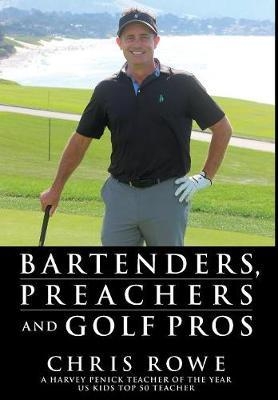 Bartenders, Preachers and Golf Pros by Chris Rowe image