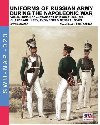 Uniforms of Russian Army During the Napoleonic War Vol.18 by Aleksandr Vasilevich Viskovatov