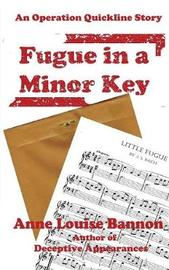 Fugue in a Minor Key by Anne Louise Bannon