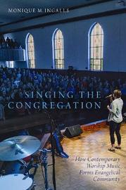 Singing the Congregation by Monique M. Ingalls