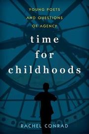 Time for Childhoods by Rachel Conrad