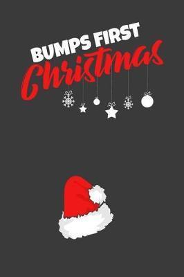 Bumps First Christmas by Kaiasworld Journal Princess Notebook