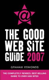 The Good Web Site Guide: 2007 by Graham Edmonds image