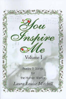 You Inspire Me: Poetry & Songs for the Human Warrior by Laura Louise Mitchell image