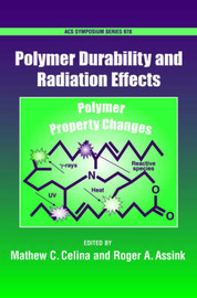 Polymer Durability and Radiation Effects by Matthew C. Celina image