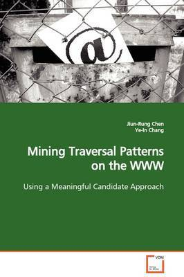 Mining Traversal Patterns on the WWW by Jiun-Rung Chen