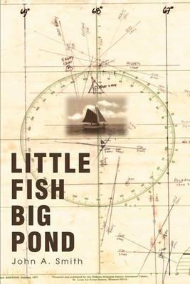 Little Fish Big Pond by John A Smith (Univ. of Alabama Univ. of Alabama at Birmingham Univ. of Alabama Univ. of Alabama Univ. of Alabama Univ. of Alabama Univ. of Alabama at