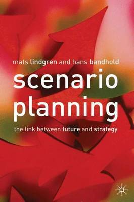 Scenario Planning: The Link Between Future and Strategy by Mats Lindgren image