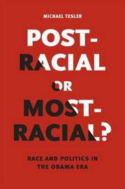 Post-Racial or Most-Racial? by Michael Tesler