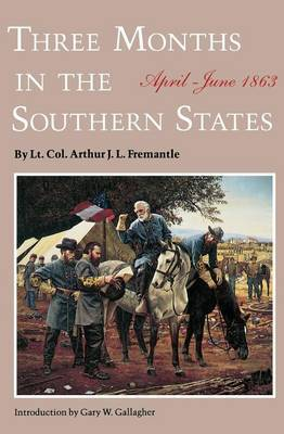 Three Months in the Southern States by Arthur J. F. Fremantle