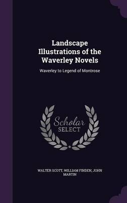 Landscape Illustrations of the Waverley Novels by Walter Scott