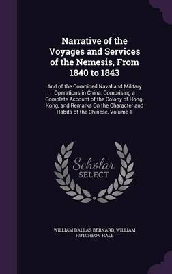Narrative of the Voyages and Services of the Nemesis, from 1840 to 1843 by William Dallas Bernard