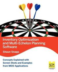Inventory Optimization and Multi-Echelon Planning Software by Shaun Snapp