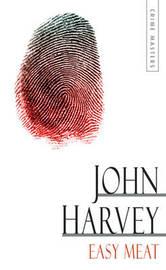 Easy Meat by John Harvey