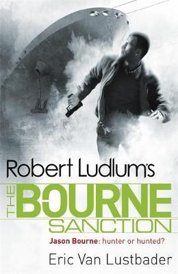 Robert Ludlum's the Bourne Sanction by Eric Van Lustbader image