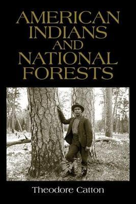 American Indians and National Forests by Theodore Catton image