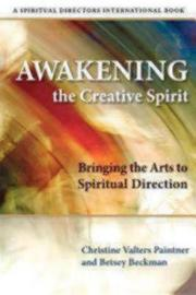 Awakening the Creative Spirit by Christine Valters Paintner image