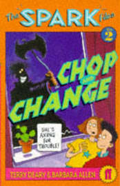 Spark Files 2: Chop and Change by Terry Deary image