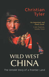 Wild West China: The Untold Story of a Frontier Land by Christian Tyler image
