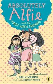 Absolutely Alfie and the First Week Friends by Sally Warner
