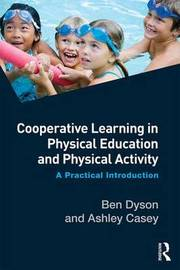 Cooperative Learning in Physical Education and Physical Activity by Ben Dyson