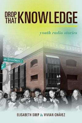 Drop That Knowledge by Lissa Soep