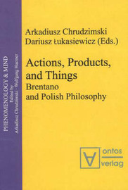 Actions, Products, and Things: Brentano and Polish Philosophy image