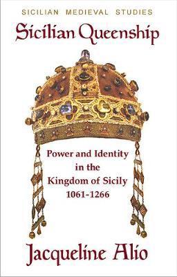 Sicilian Queenship by Jacqueline Alio